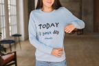 "Свитшот с текстом, ""Today is your day"""